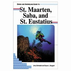Diving and Snorkeling Guide to St. Maarten, Saba, and St. Eustatius